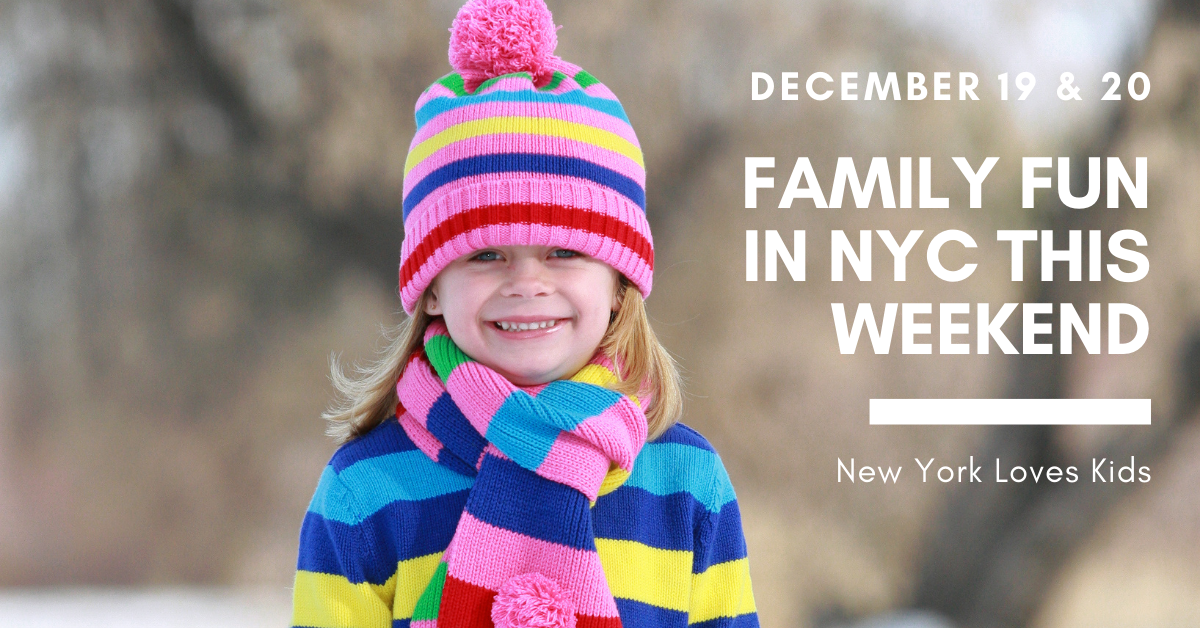 Whats On For Kids in NYC This Weekend: December 19 & 20