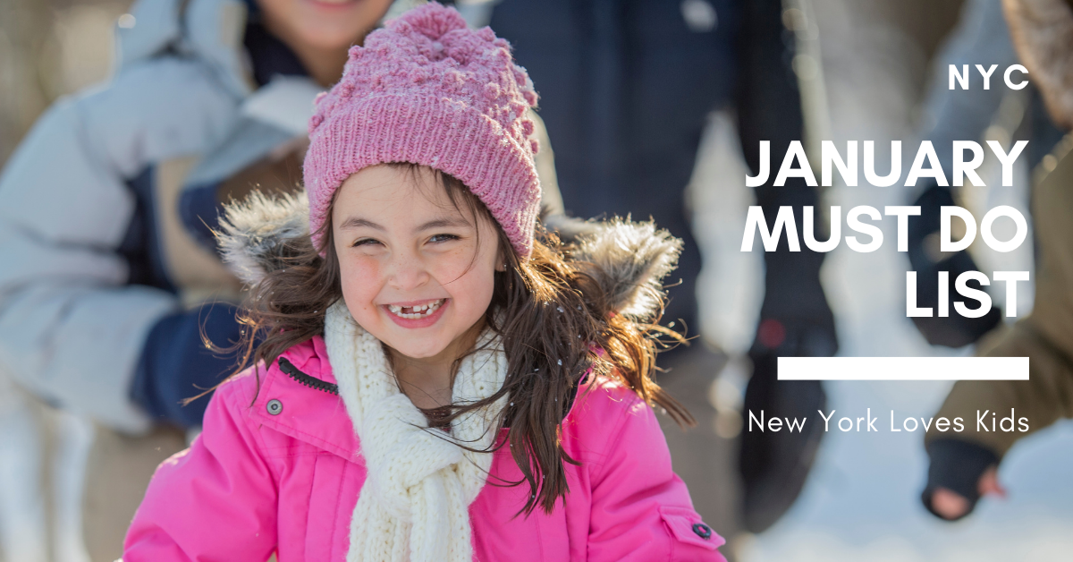 January Must Do List for NYC Kids