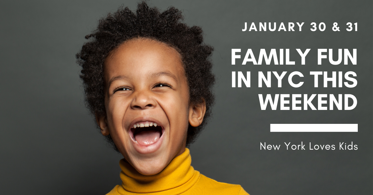 What's on for Kids in NYC this Weekend: January 30 & 31