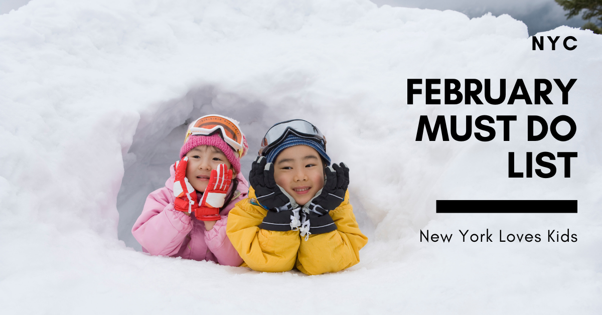 February Must Do List for NYC Kids