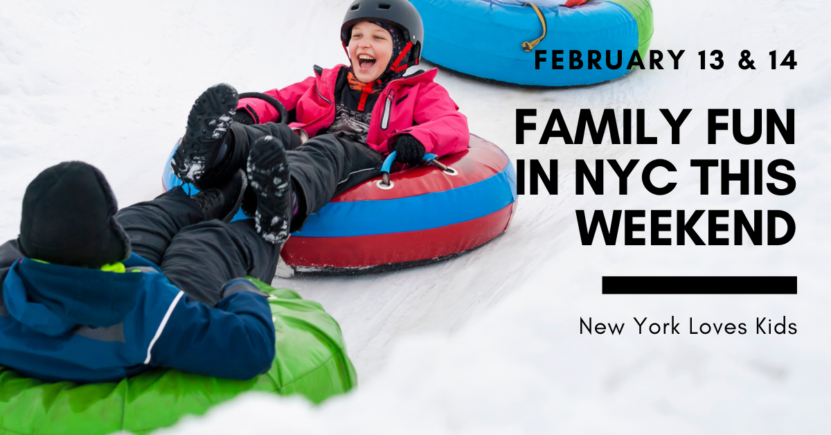 What's on for Kids in NYC this Weekend: February 13 & 14