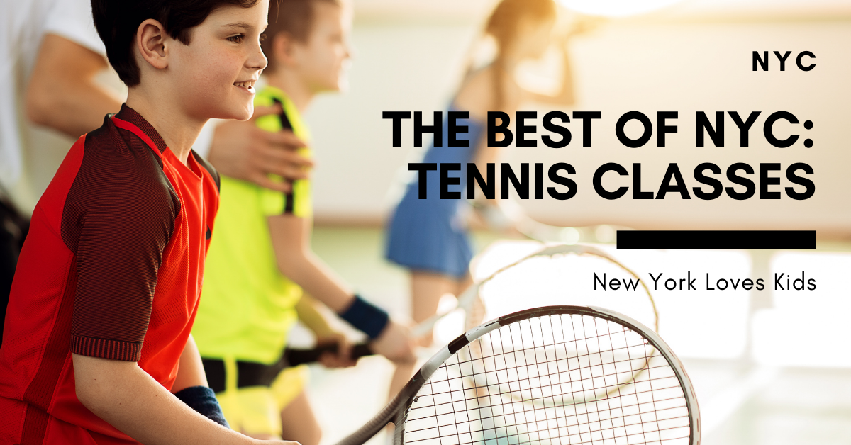 The Best of NYC: Tennis Classes for Kids