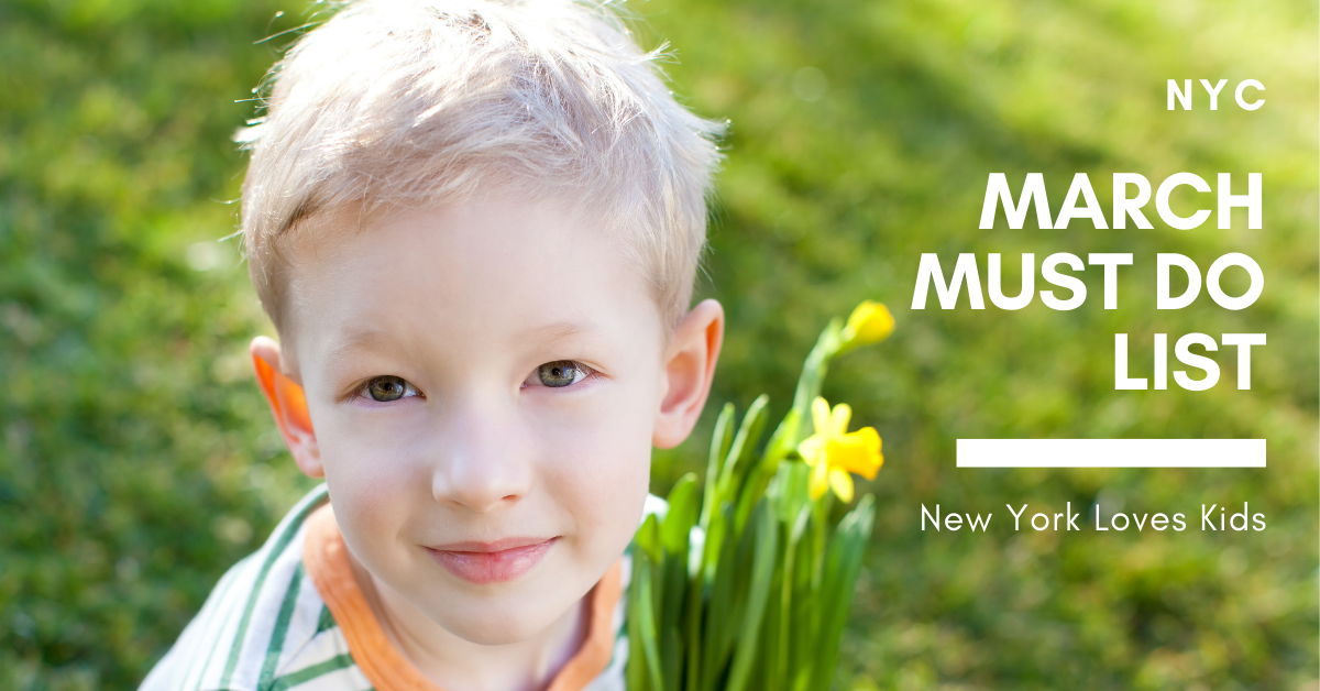 March Must Do List for NYC Kids