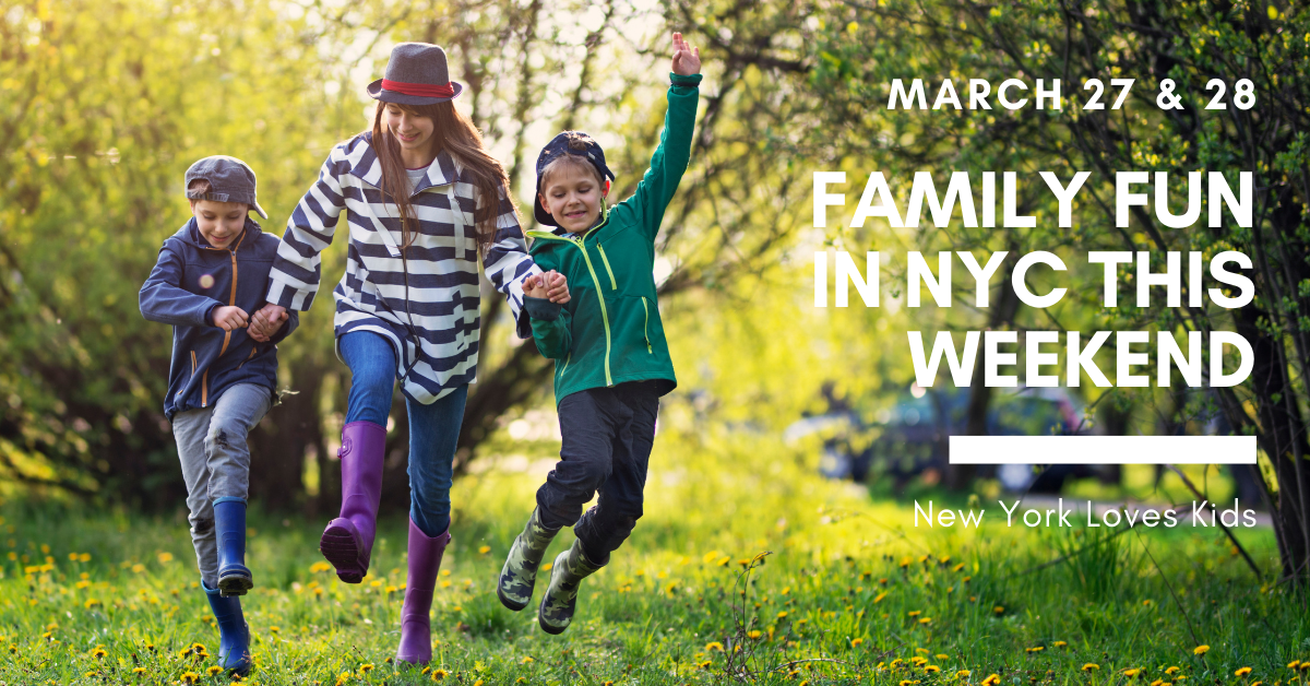 Whats's on for kids in nyc this weekend March 27 & 28