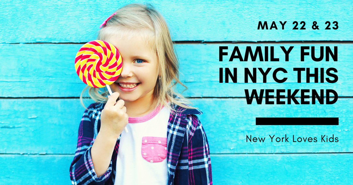 What's On for Kids this Weekend in NYC: May 22 & 23