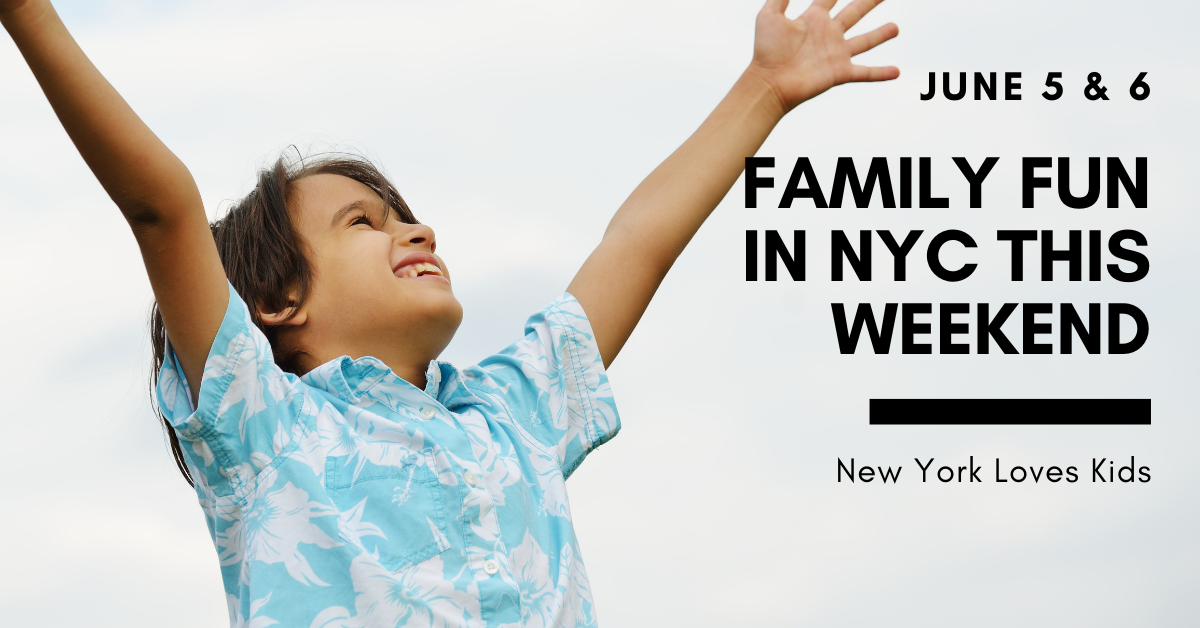 What's On for Kids this Weekend in NYC: June 5 & 6
