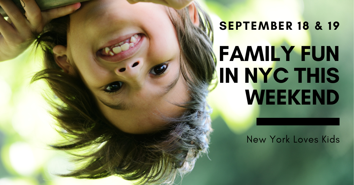 FAMILY FUN IN NYC THIS WEEKEND